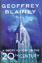 A short history of the 20th century. Geoffrey BLAINEY