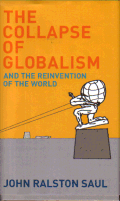 The collapse of globalism, John Ralston SAUL