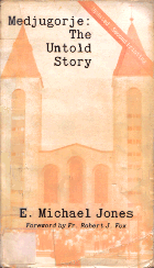 Medjugorje: The Untold Story. E. Michael JONES
