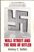 Wall Street and the rise of Hitler; Anthony C. SUTTON